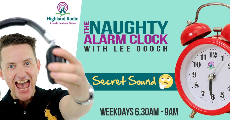 The Secret Sound on The Naughty Alarm Clock | Highland Radio